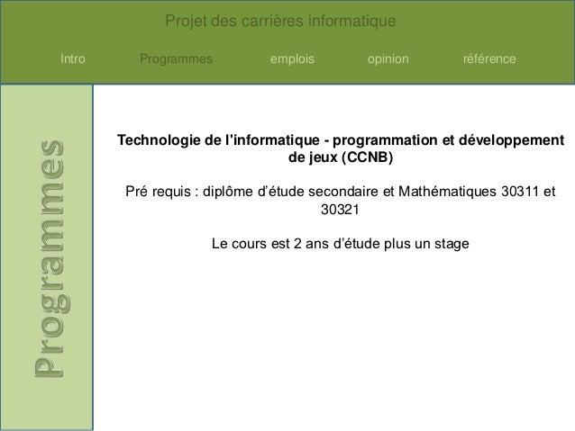 Projet des carrières informatiqueIntro      Programmes          emplois        opinion       référence        Technologie ...