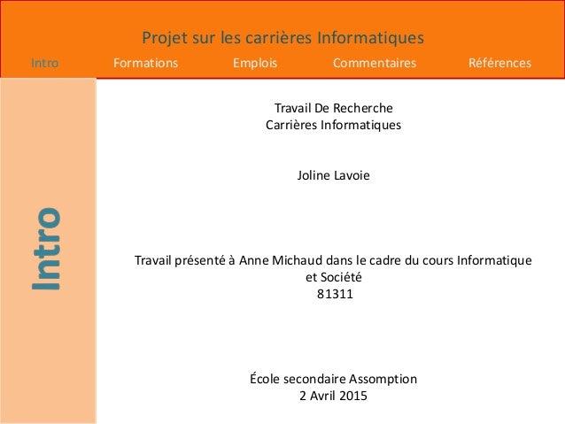 Projet sur les carrières Informatiques Intro Formations Emplois Commentaires Références Travail De Recherche Carrières Inf...