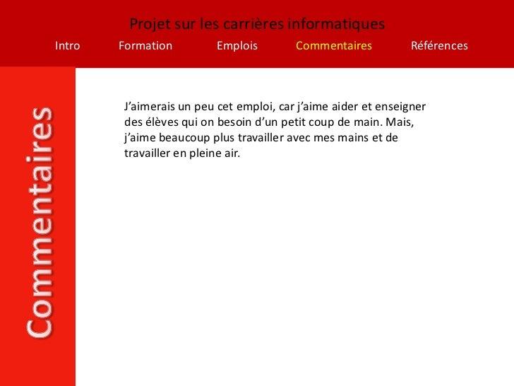 Projet sur les carrières informatiquesIntro   Formation          Emplois        Commentaires          Références         J...