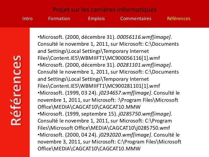 Projet sur les carrières informatiquesIntro       Formation       Emplois      Commentaires        Références        •Micr...
