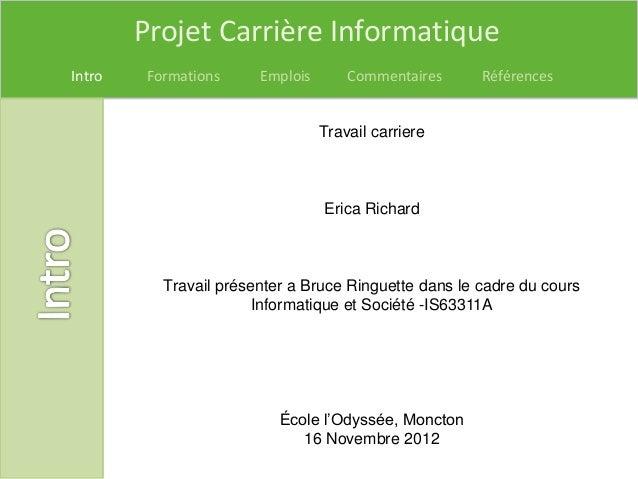 Projet Carrière InformatiqueIntro   Formations     Emplois       Commentaires     Références                              ...