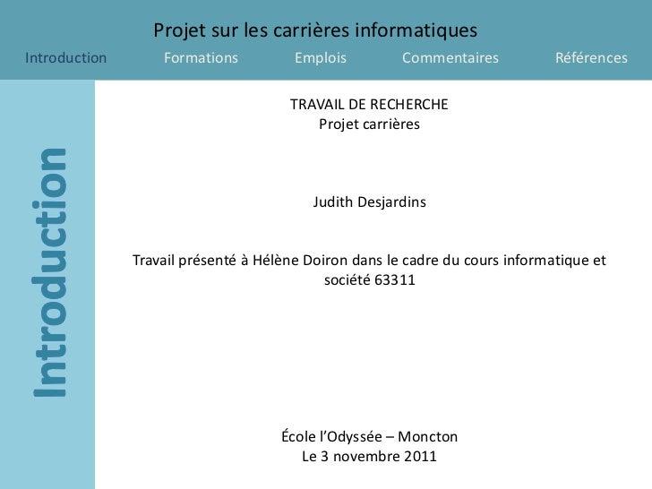 Projet sur les carrières informatiquesIntroduction       Formations          Emplois         Commentaires           Référe...