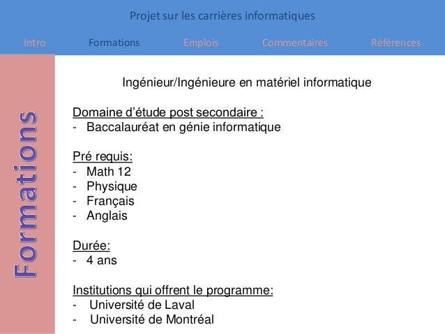 Projet sur les carrières informatiques Intro Formations Emplois Commentaires Références Ingénieur/Ingénieure en matériel i...