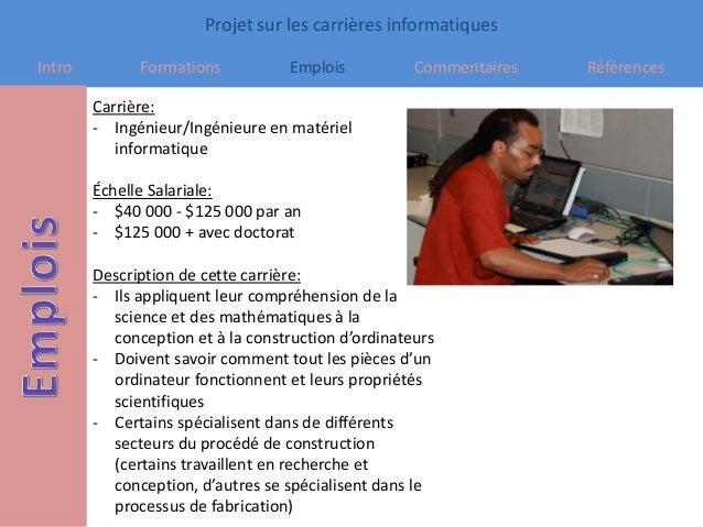 Projet sur les carrières informatiques Intro Formations Emplois Commentaires Références Carrière: - Ingénieur/Ingénieure e...
