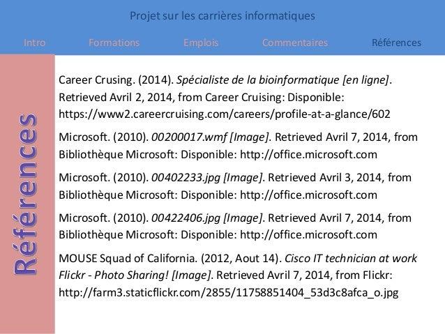 Projet sur les carrières informatiques Intro Formations Emplois Commentaires Références Career Crusing. (2014). Spécialist...