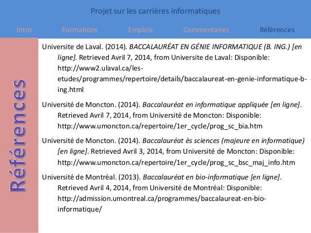 Projet sur les carrières informatiques Intro Formations Emplois Commentaires Références Universite de Laval. (2014). BACCA...
