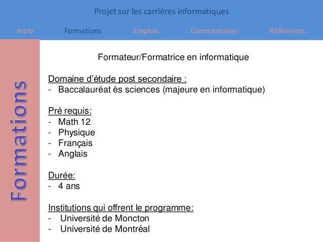 Projet sur les carrières informatiques Intro Formations Emplois Commentaires Références Formateur/Formatrice en informatiq...