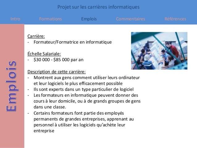 Projet sur les carrières informatiques Intro Formations Emplois Commentaires Références Carrière: - Formateur/Formatrice e...
