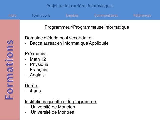 Projet sur les carrières informatiques Intro Formations Emplois Commentaires Références Programmeur/Programmeuse informati...
