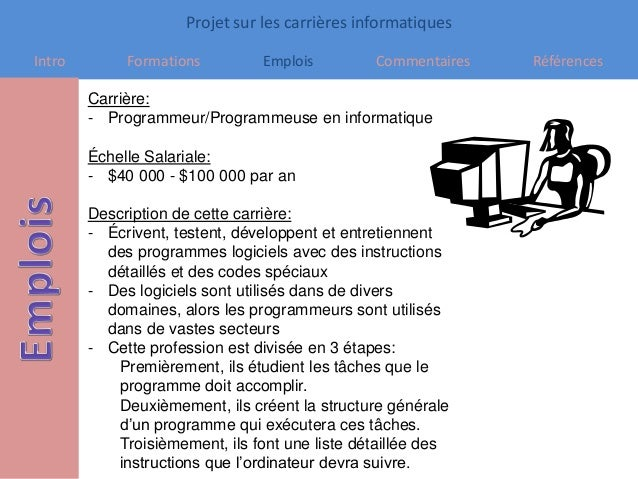 Projet sur les carrières informatiques Intro Formations Emplois Commentaires Références Carrière: - Programmeur/Programmeu...