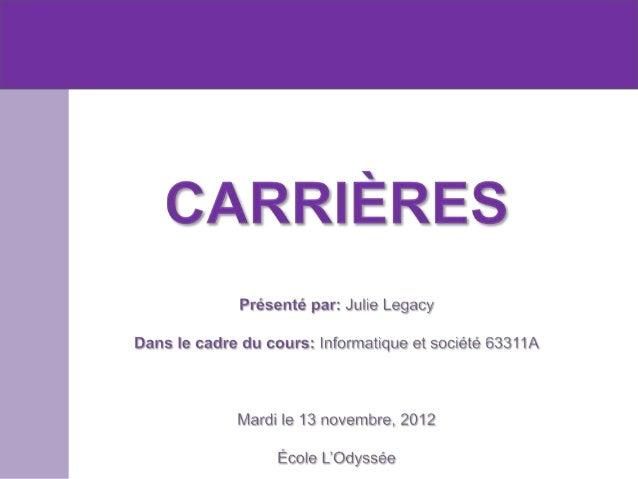 CARRIÈRESIntro        Formation      Emplois       Commentaires        Références                Après le secondaire, plus...