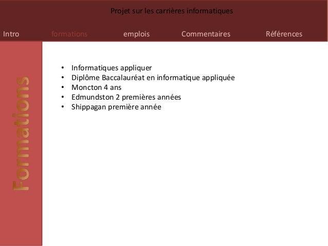 Intro formations emplois Commentaires Références Projet sur les carrières informatiques • Informatiques appliquer • Diplôm...