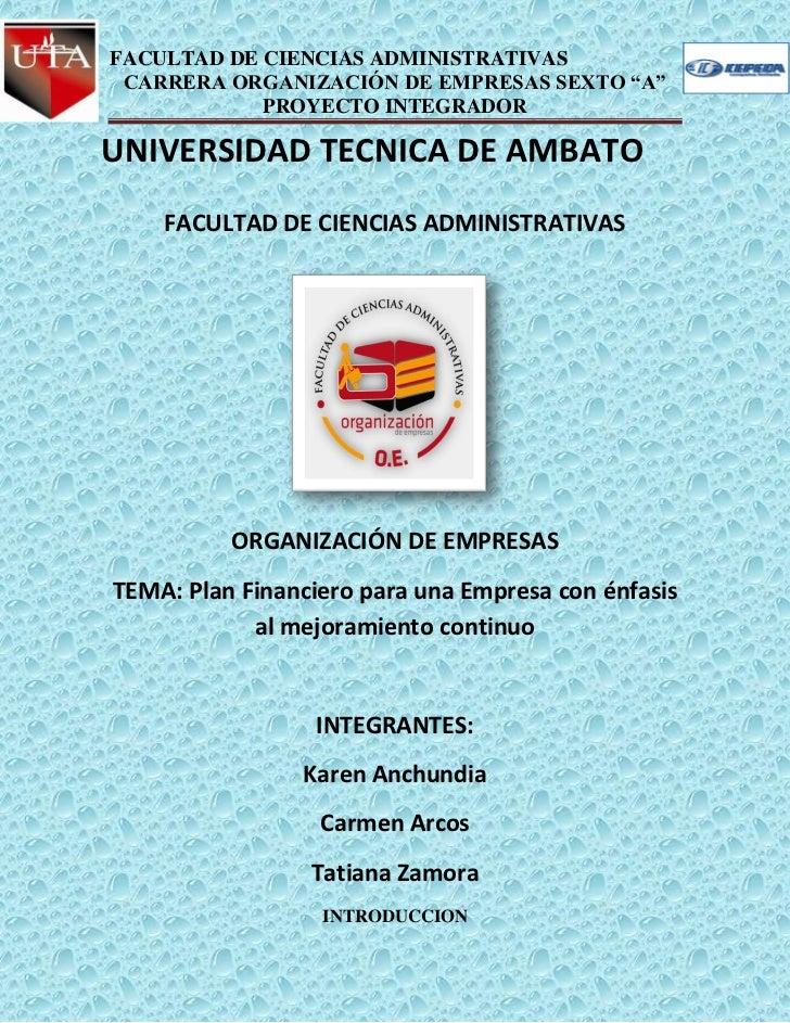 """FACULTAD DE CIENCIAS ADMINISTRATIVAS CARRERA ORGANIZACIÓN DE EMPRESAS SEXTO """"A""""            PROYECTO INTEGRADORUNIVERSIDAD ..."""