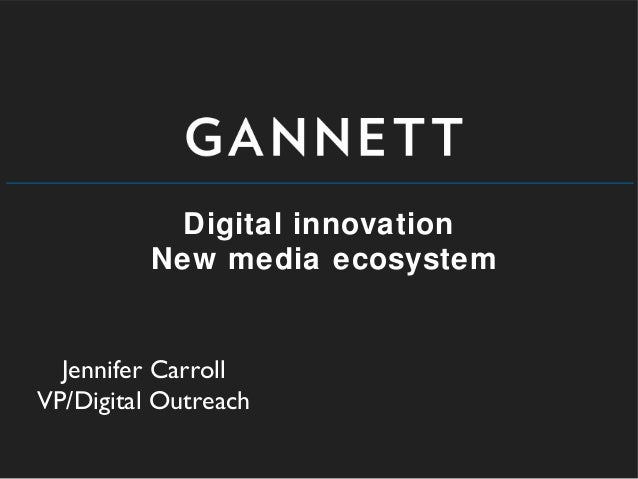 Digital innovation New media ecosystem Jennifer Carroll VP/Digital Outreach