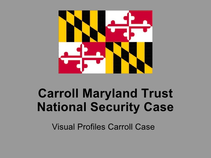 Carroll Maryland Trust National Security Case Visual Profiles Carroll Case
