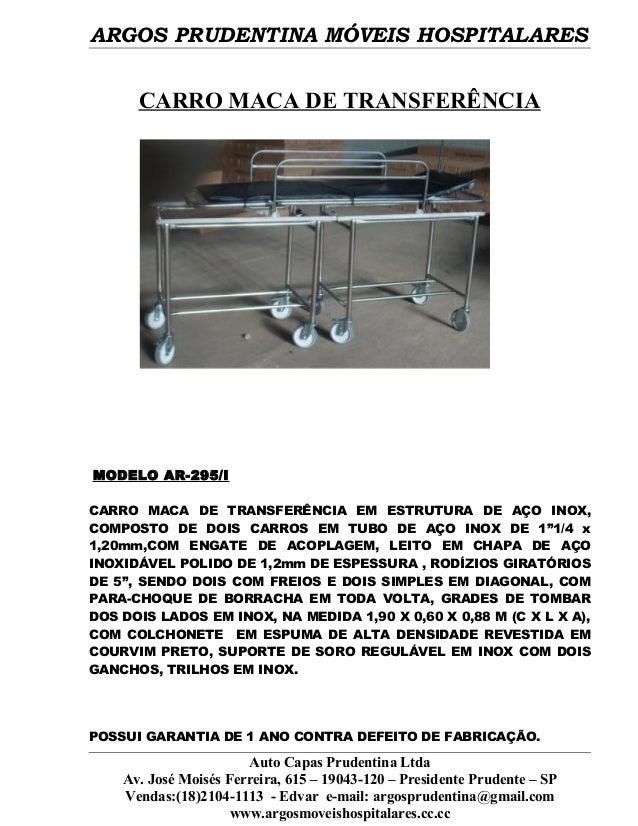 ARGOS PRUDENTINA MÓVEIS HOSPITALARES CARRO MACA DE TRANSFERÊNCIA MODELO AR-295/I CARRO MACA DE TRANSFERÊNCIA EM ESTRUTURA ...