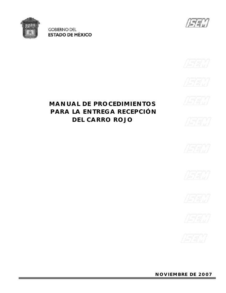 MANUAL DE PR OCE DIMIE NTOSPAR A LA E NTR E GA R E CE PCIÓN      DE L CAR R O R OJ O                               NOVIEM ...