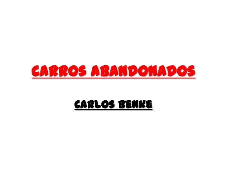 Carros Abandonados<br />Carlos Benke<br />