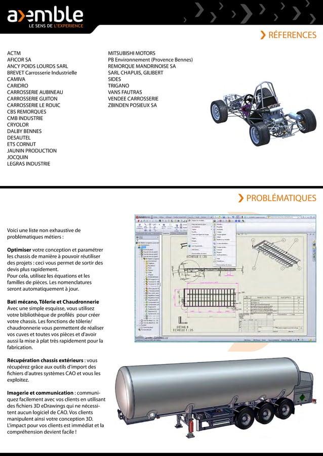RÉFERENCES Voici une liste non exhaustive de problématiques métiers : Optimiser votre conception et paramétrer les chassis...