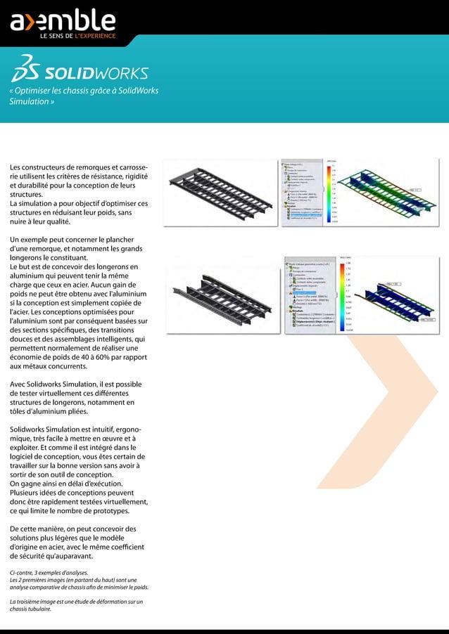 « Optimiser les chassis grâce à SolidWorks Simulation » Les constructeurs de remorques et carrosse- rie utilisent les crit...