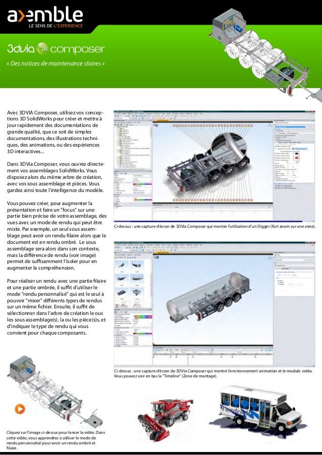 « Des notices de maintenance claires » Avec 3DVIA Composer, utilisez vos concep- tions 3D SolidWorks pour créer et mettre ...
