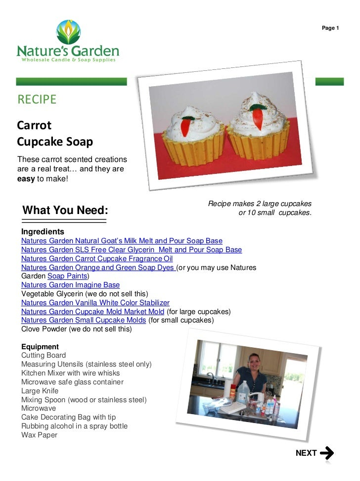 Page 1RECIPECarrotCupcake SoapThese carrot scented creationsare a real treat… and they areeasy to make!                   ...