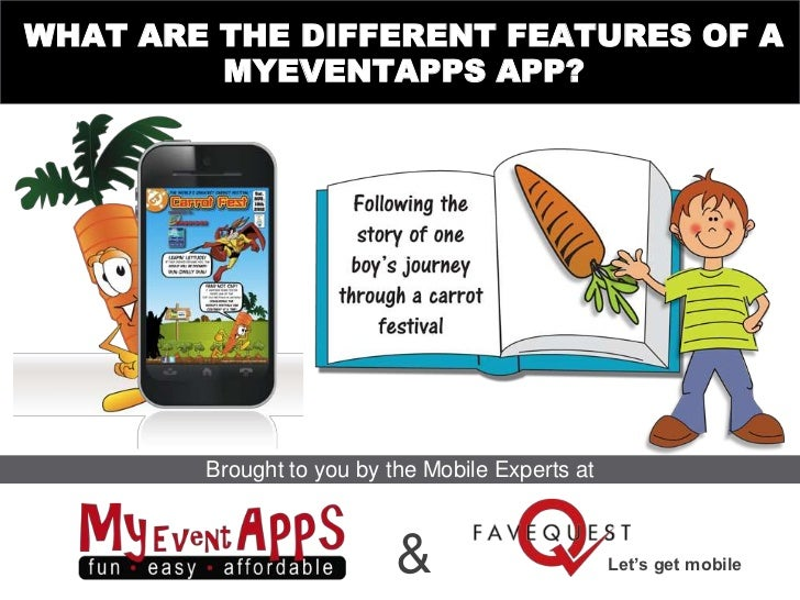 WHAT ARE THE DIFFERENT FEATURES OF A         MYEVENTAPPS APP?        Brought to you by the Mobile Experts at              ...