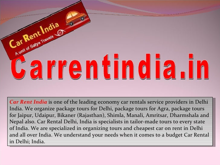 Carrentindia.in Car Rent India  is one of the leading economy car rentals service providers in Delhi India. We organize pa...