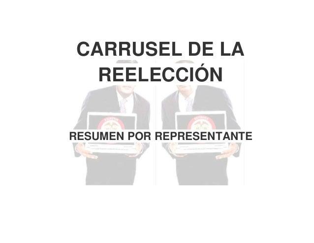 CARRUSEL DE LA REELECCIÓN RESUMEN POR REPRESENTANTE