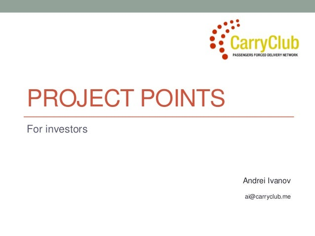 PROJECT POINTS For investors Andrei Ivanov ai@carryclub.me