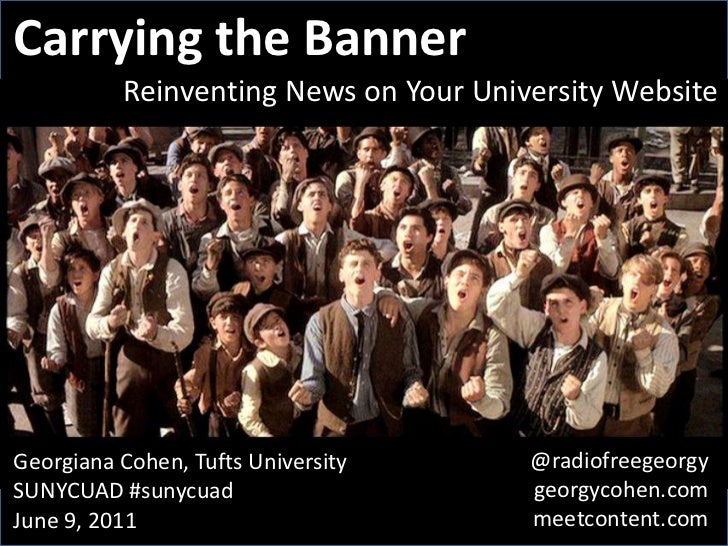Carrying the Banner<br />Reinventing News on Your University Website<br />@radiofreegeorgy<br />georgycohen.com<br />meetc...