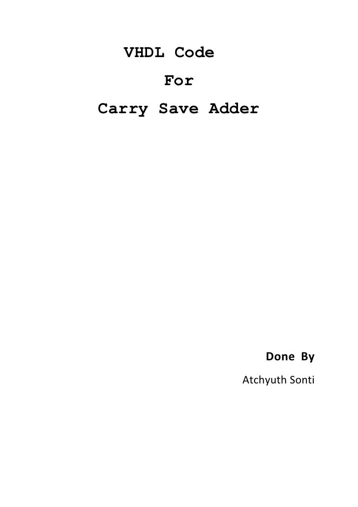 VHDL Code      ForCarry Save Adder                   Done By              Atchyuth Sonti