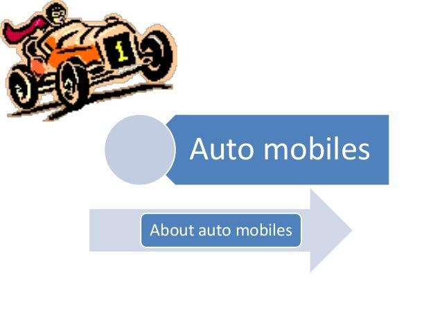Auto mobiles About auto mobiles