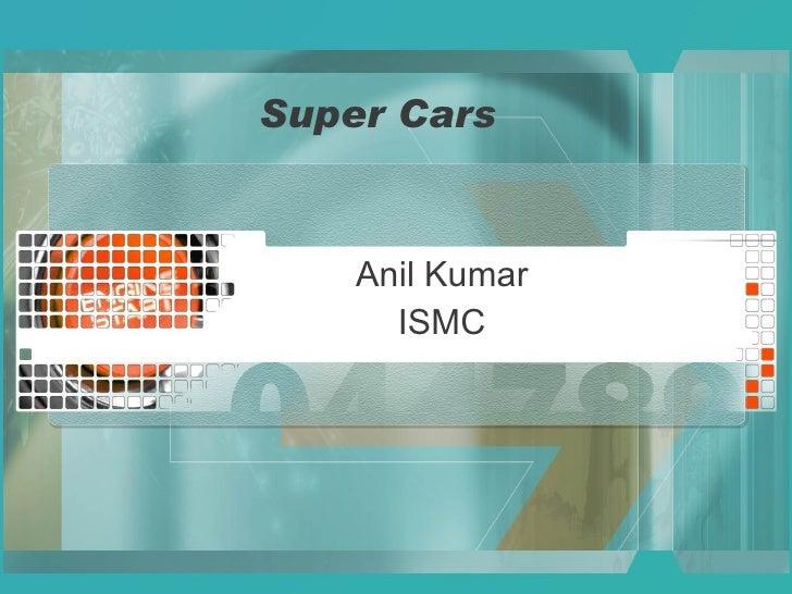 Super Cars Anil Kumar ISMC