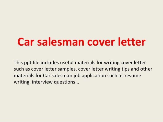 Car Salesman Cover Letter This Ppt File Includes Useful Materials For  Writing Cover Letter Such As ...