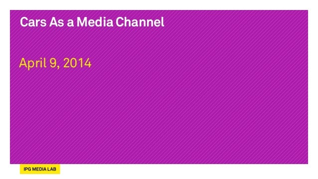 Cars As a Media Channel April 9, 2014