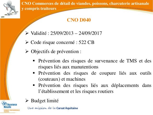  Validité : 25/09/2013 – 24/09/2017  Code risque concerné : 522 CB  Objectifs de prévention :  Prévention des risques ...