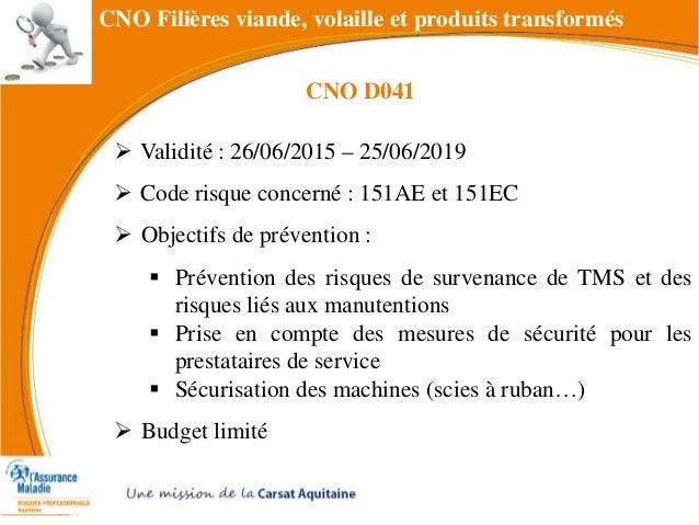 CNO Filières viande, volaille et produits transformés  Validité : 26/06/2015 – 25/06/2019  Code risque concerné : 151AE ...