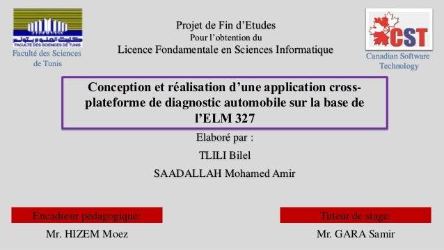 Conception et réalisation d'une application cross- plateforme de diagnostic automobile sur la base de l'ELM 327 Elaboré pa...