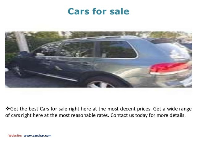Cars for sale Website: www.carskar.com Get the best Cars for sale right here at the most decent prices. Get a wide range ...