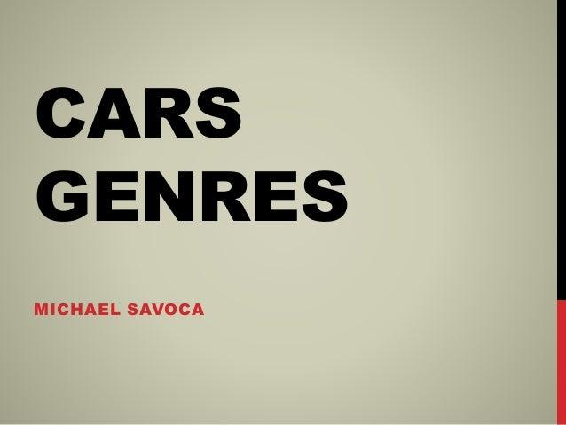 CARS GENRES MICHAEL SAVOCA
