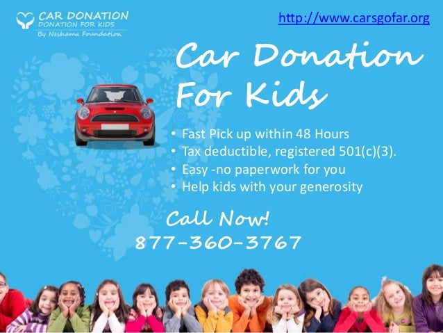 car donation for kids fast pick up within 48 hours tax deductible