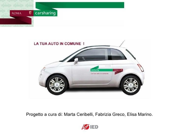 Progetto a cura di: Marta Ceribelli, Fabrizia Greco, Elisa Marino.