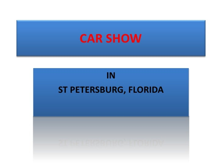 CAR SHOW            IN ST PETERSBURG, FLORIDA