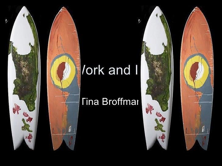 Carson Work and Influences Tina Broffman