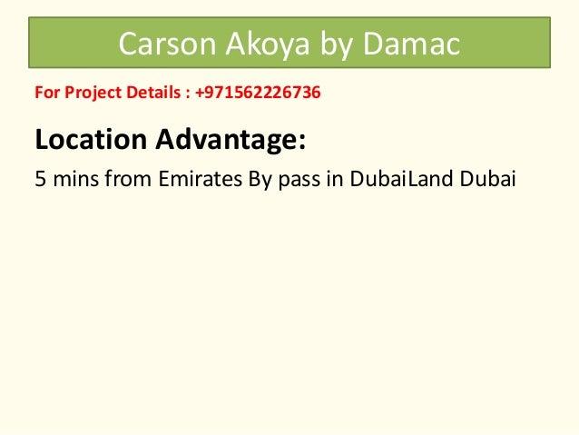Carson Akoya Damac Dubai Price Location Call 971562226736