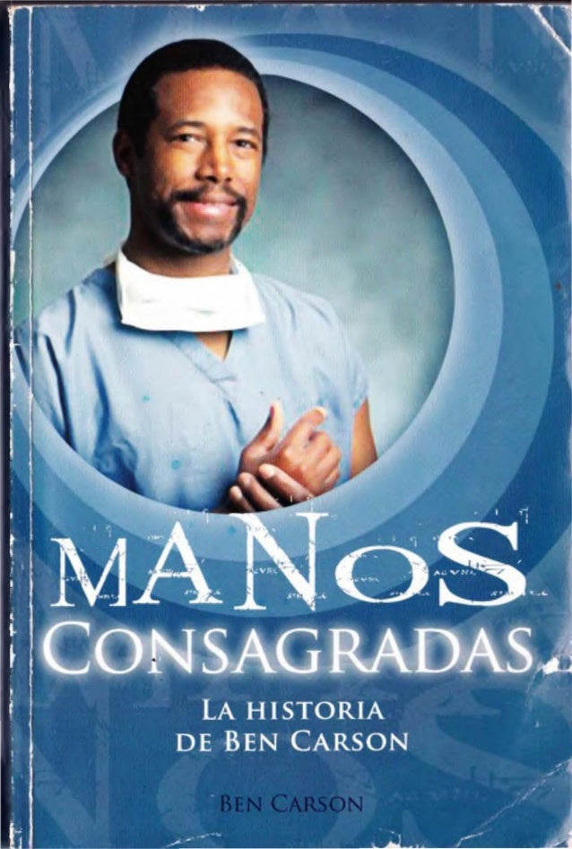 Título del original: Gifted Hands. The Ben Carson Story, Review and Herald  Publishing Association, Hagerstown, MD, Estado...