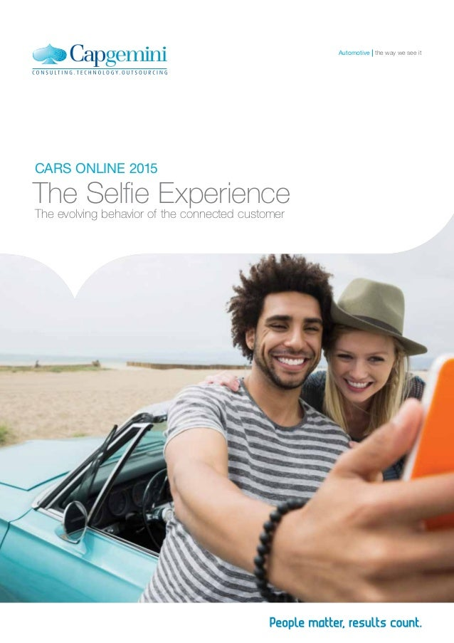 CARS ONLINE 2015 The Selfie Experience The evolving behavior of the connected customer the way we see itAutomotive