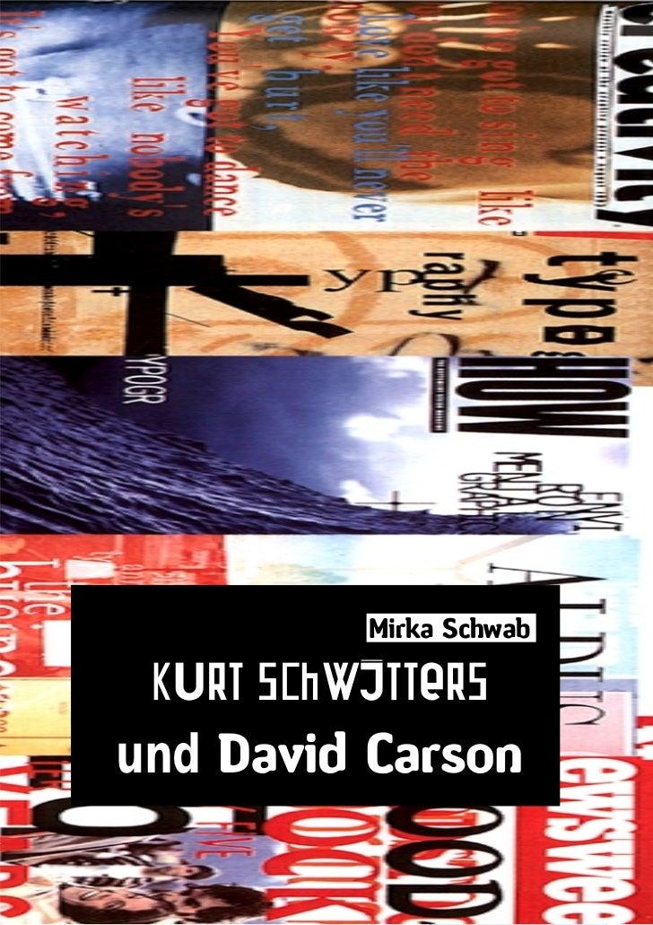 Mirka Schwab Kurt Schwittersund David Carson