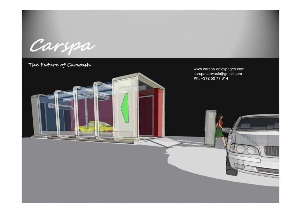 CarspaThe Future of Carwash                        www.carspa.edicypages.com                        carspacarwash@gmail.co...
